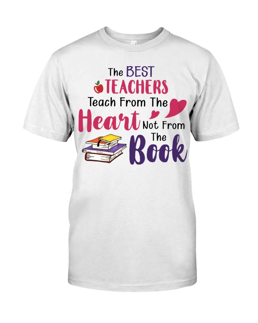 The Best Teachers Teach From The Heart Classic T-Shirt