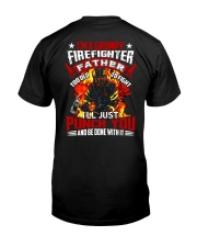 I'm a grumpy firefighter father Too old to fight Classic T-Shirt back
