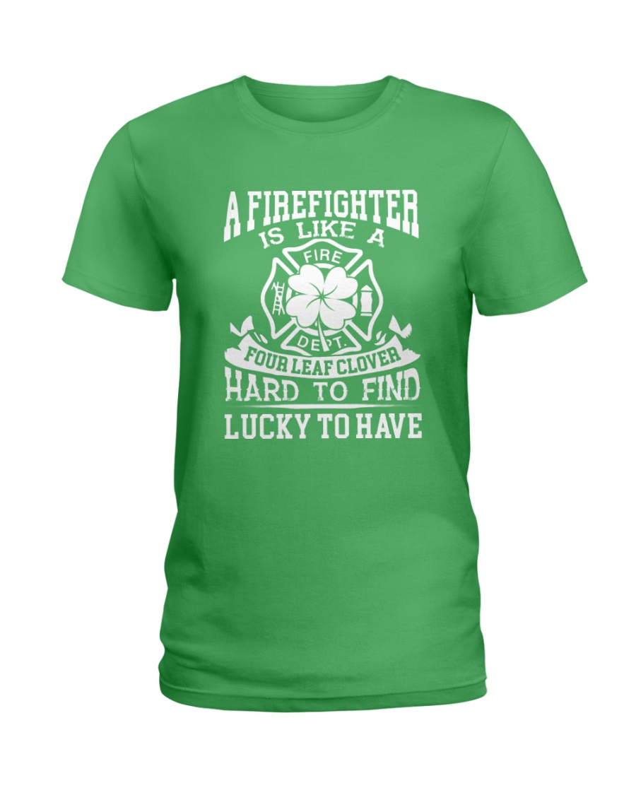 Firefighter Is Like A Four Leaf Clover Ladies T-Shirt