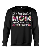 The Best King Of Mom Raises A Teacher Crewneck Sweatshirt thumbnail