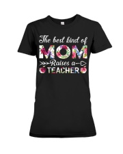 The Best King Of Mom Raises A Teacher Premium Fit Ladies Tee thumbnail