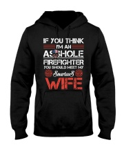 If You Think I'm An Asshole Firefighter Wife Hooded Sweatshirt thumbnail