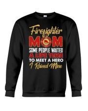 Firefighter Mom I Raised Mine Crewneck Sweatshirt thumbnail