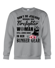 Don't be jealous Because this Firefighter woman Crewneck Sweatshirt thumbnail