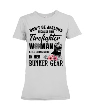 Don't be jealous Because this Firefighter woman Premium Fit Ladies Tee thumbnail