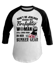 Don't be jealous Because this Firefighter woman Baseball Tee thumbnail
