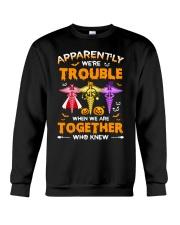We're Trouble Together Nurse Crewneck Sweatshirt thumbnail