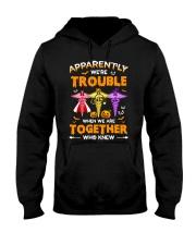 We're Trouble Together Nurse Hooded Sweatshirt thumbnail