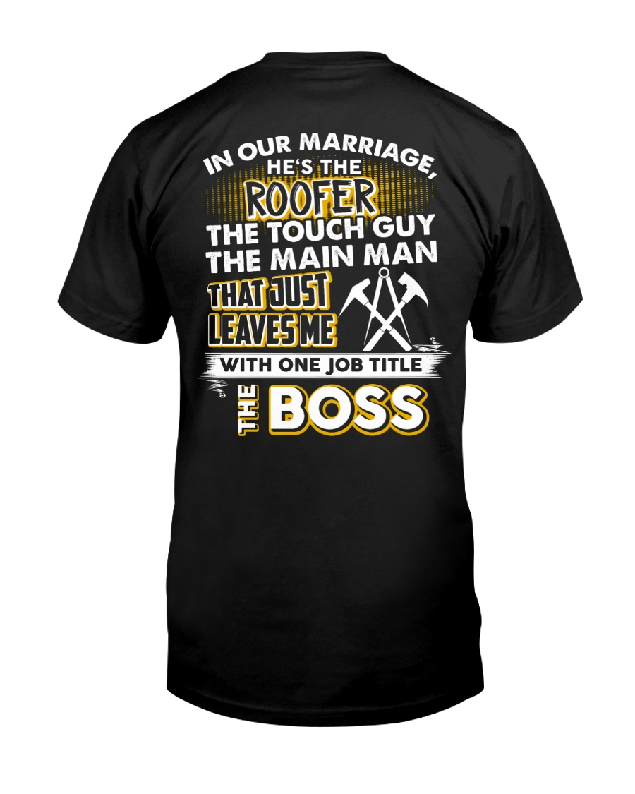 In Our Marriage He's The Roofer Classic T-Shirt