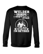 Welder Grandpa I Don't Want To Have To You Can't Crewneck Sweatshirt thumbnail
