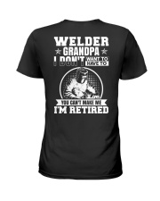 Welder Grandpa I Don't Want To Have To You Can't Ladies T-Shirt thumbnail
