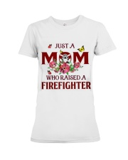 Just A Mom Who Raised A Firefighter Premium Fit Ladies Tee thumbnail