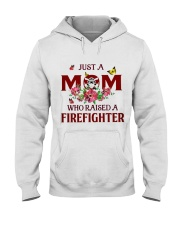 Just A Mom Who Raised A Firefighter Hooded Sweatshirt thumbnail