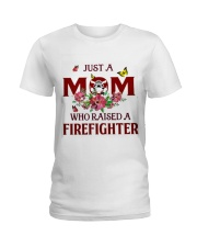 Just A Mom Who Raised A Firefighter Ladies T-Shirt thumbnail