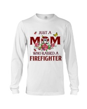 Just A Mom Who Raised A Firefighter Long Sleeve Tee thumbnail