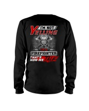 Yelling I'm A Firefighter That's How We Talk Long Sleeve Tee thumbnail
