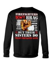 Proud Firefighter Sister Firefighter Don't Brag Crewneck Sweatshirt thumbnail