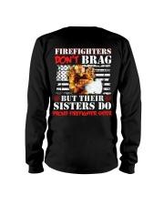 Proud Firefighter Sister Firefighter Don't Brag Long Sleeve Tee thumbnail