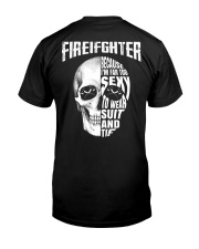 Firefighter Because I'm Far Too Sexy To Wear Classic T-Shirt back