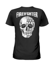 Firefighter Because I'm Far Too Sexy To Wear Ladies T-Shirt thumbnail