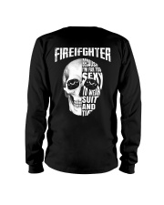 Firefighter Because I'm Far Too Sexy To Wear Long Sleeve Tee thumbnail