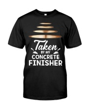 Taken By My Concrete Finisher Classic T-Shirt front