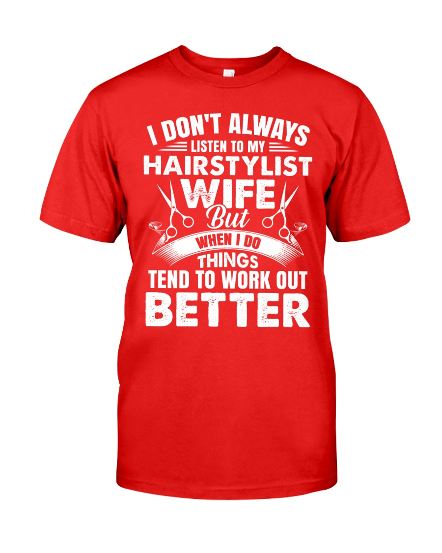 HairStylist Wife But When I Do Things Tend To Work Classic T-Shirt
