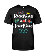 Beaching Not Teaching Classic T-Shirt front