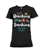Beaching Not Teaching Premium Fit Ladies Tee thumbnail