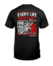 Firefighter Every Life Matters Classic T-Shirt back