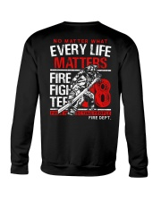 Firefighter Every Life Matters Crewneck Sweatshirt thumbnail