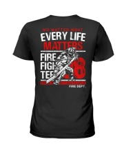 Firefighter Every Life Matters Ladies T-Shirt thumbnail