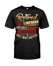 Retired Lineman Just Like A Regular Lineman Classic T-Shirt front