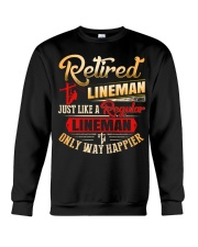 Retired Lineman Just Like A Regular Lineman Crewneck Sweatshirt thumbnail