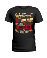 Retired Lineman Just Like A Regular Lineman Ladies T-Shirt thumbnail