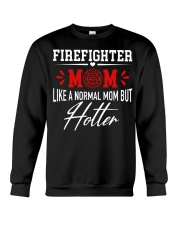 Firefighter Mom Like A Normal Mom But Hotter Crewneck Sweatshirt thumbnail