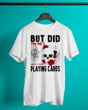 But Did You Die Classic T-Shirt lifestyle-mens-crewneck-front-3