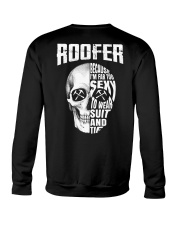 Roofer Because I'm Far Too Sexy To Wear Suit  Crewneck Sweatshirt thumbnail