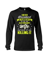 Here I Am To Be An Electrician's Wife  Long Sleeve Tee thumbnail