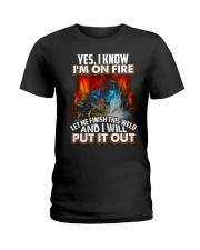 Welder I'm On Fire Ladies T-Shirt thumbnail