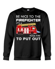 Be Nice To The Firefighter Crewneck Sweatshirt thumbnail
