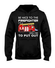 Be Nice To The Firefighter Hooded Sweatshirt thumbnail