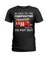Be Nice To The Firefighter Ladies T-Shirt thumbnail