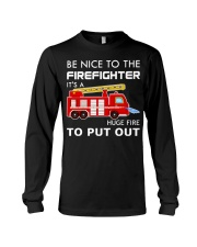 Be Nice To The Firefighter Long Sleeve Tee thumbnail