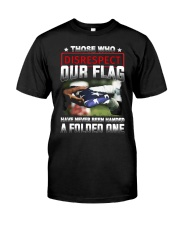 Veteran Disrespect Our Flag Classic T-Shirt front