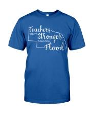 Teachers We're Stronger Than The Flood Classic T-Shirt front