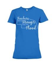 Teachers We're Stronger Than The Flood Premium Fit Ladies Tee thumbnail