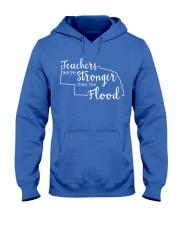 Teachers We're Stronger Than The Flood Hooded Sweatshirt thumbnail