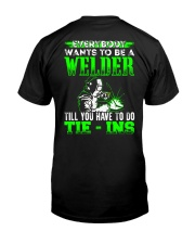 Welder You Have To Tie - Ins Classic T-Shirt back