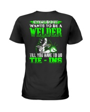 Welder You Have To Tie - Ins Ladies T-Shirt thumbnail